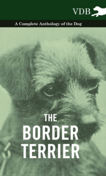 The Border Terrier - A Complete Anthology of the Dog -, EPUB eBook