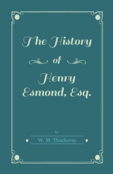 The History of Henry Esmond, Esq., EPUB eBook