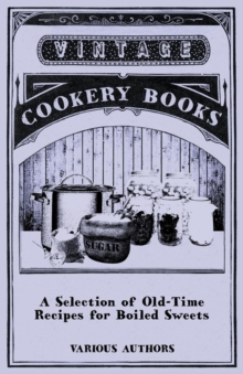 A Selection of Old-Time Recipes for Boiled Sweets, EPUB eBook