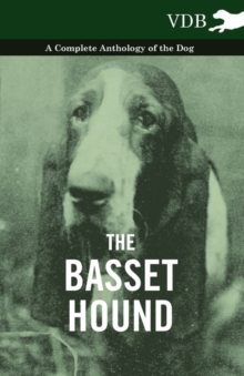The Basset Hound - A Complete Anthology of the Dog -, EPUB eBook