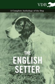 The English Setter - A Complete Anthology of the Dog, EPUB eBook