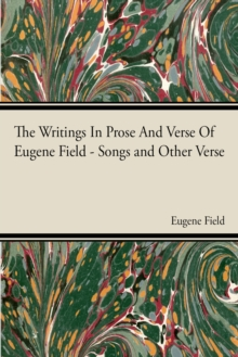 The Writings in Prose and Verse of Eugene Field, EPUB eBook