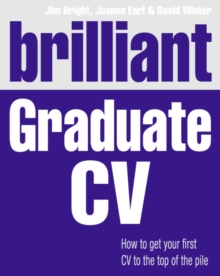 Brilliant Graduate CV : How to get your first CV to the top of the pile, Paperback / softback Book