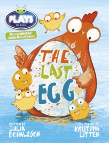 Julia Donaldson Plays:  the Last Egg : Blue (KS1) / 1B, Multiple copy pack Book