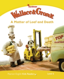 Level 6: Wallace & Gromit: A Matter of Loaf and Death, Paperback / softback Book