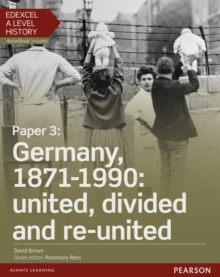 Edexcel A Level History, Paper 3: Germany, 1871-1990: united, divided and re-united Student Book + ActiveBook, Mixed media product Book