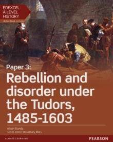 Edexcel A Level History, Paper 3: Rebellion and disorder under the Tudors 1485-1603 Student Book + ActiveBook, Mixed media product Book