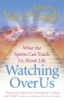 Watching Over Us : What the Spirits Can Teach Us About Life, EPUB eBook