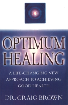 Optimum Healing : A Practical Guide to Finding Holistic Health/Inner Peace, EPUB eBook