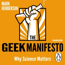 The Geek Manifesto : Why science matters, eAudiobook MP3 eaudioBook