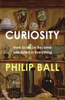 Curiosity : How Science Became Interested in Everything, EPUB eBook