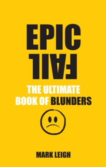Epic Fail : The Ultimate Book of Blunders, EPUB eBook