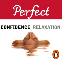 Perfect Confidence/Perfect Relaxation, eAudiobook MP3 eaudioBook