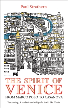 The Spirit of Venice : From Marco Polo to Casanova, EPUB eBook