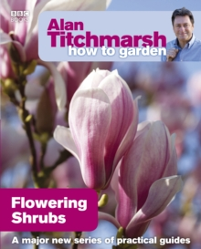 Alan Titchmarsh How to Garden: Flowering Shrubs, EPUB eBook