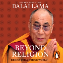 Beyond Religion : Ethics for a Whole World, eAudiobook MP3 eaudioBook