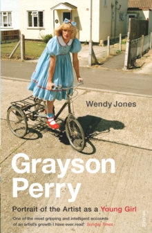 Grayson Perry : Portrait Of The Artist As A Young Girl, EPUB eBook