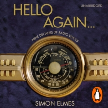 Hello Again : Nine decades of radio voices, eAudiobook MP3 eaudioBook