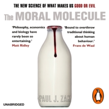 The Moral Molecule : the new science of what makes us good or evil, eAudiobook MP3 eaudioBook
