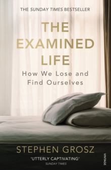 The Examined Life : How We Lose and Find Ourselves, EPUB eBook