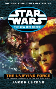 Star Wars: The New Jedi Order - The Unifying Force, EPUB eBook