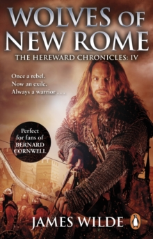 Hereward: Wolves of New Rome : (The Hereward Chronicles: book 4): A gritty, action-packed historical adventure set in Norman England that will keep you gripped, EPUB eBook