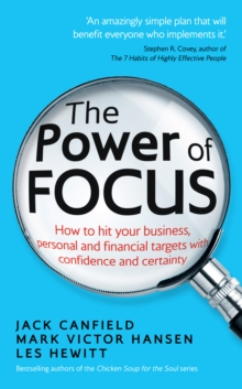 The Power of Focus : How to Hit Your Business, Personal and Financial Targets with Confidence and Certainty, EPUB eBook