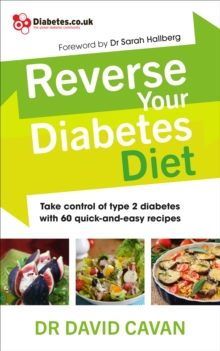 Reverse Your Diabetes Diet : The new eating plan to take control of type 2 diabetes, with 60 quick-and-easy recipes, EPUB eBook