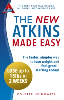 The New Atkins Made Easy : The faster, simpler way to lose weight and feel great   starting today!, EPUB eBook