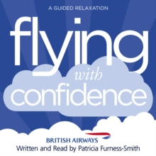 Flying with Confidence : A Guided Relaxation, CD-Audio Book