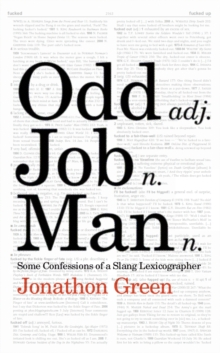 Odd Job Man : Some Confessions of a Slang Lexicographer, EPUB eBook