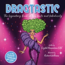 Dragtastic : The legendary book of fun, facts and fabulosity, Paperback / softback Book