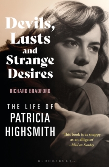 Devils, Lusts and Strange Desires : The Life of Patricia Highsmith, EPUB eBook