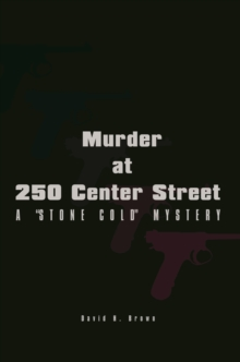"Murder at 250 Center Street : A ""Stone Cold"" Mystery, EPUB eBook"