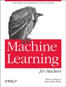 Machine Learning for Hackers, Paperback Book