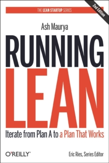 Running Lean : Iterate from Plan A to a Plan That Works, Paperback / softback Book