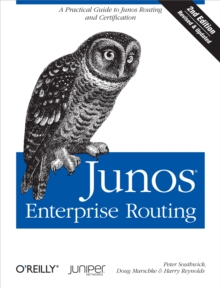 Junos Enterprise Routing : A Practical Guide to Junos Routing and Certification, PDF eBook