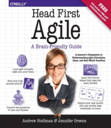 Head First Agile : A Brain-Friendly Guide to Agile and the PMI-ACP Certification, Paperback Book