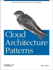 Cloud Architecture Patterns, Paperback / softback Book