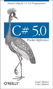 C# 5.0 Pocket Reference : Instant Help for C# 5.0 Programmers, Paperback / softback Book