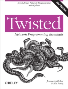 Twisted Network Programming Essentials, Paperback Book