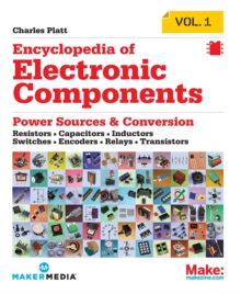 Encyclopedia of Electronic Components: Resistors, Capacitors, Inductors, Semiconductors, Electromagnetism : Volume 1, Paperback Book
