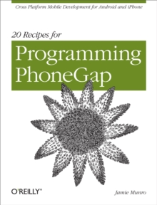 20 Recipes for Programming PhoneGap : Cross-Platform Mobile Development for Android and iPhone, EPUB eBook