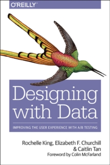 Data-Driven Design : Improving User Experience with A/B Testing, Paperback Book