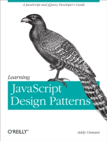 Learning JavaScript Design Patterns : A JavaScript and jQuery Developer's Guide, EPUB eBook