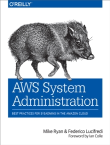 AWS System Administration : Best Practices for Sysadmins in the Amazon Cloud, PDF eBook