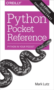 Python Pocket Reference : Python in Your Pocket, Paperback Book