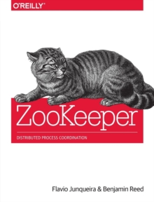 ZooKeeper : Distributed Process Coordination, Paperback Book
