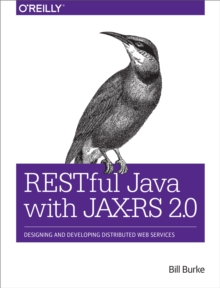 RESTful Java with JAX-RS 2.0 : Designing and Developing Distributed Web Services, EPUB eBook