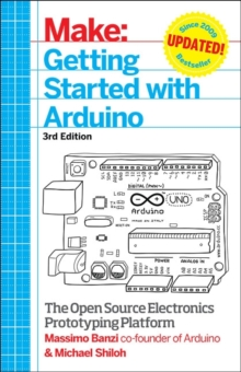 Getting Started with Arduino : The Open Source Electronics Prototyping Platform, Paperback / softback Book